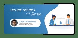 Les Entretiens de l'AFTM : Julien Kauffmann, Président-directeur général, American Express GBT France